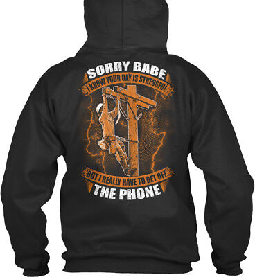 Lineman Get Off The Phone - Sorry Babe Know Your Day Is Standard College Hoodie