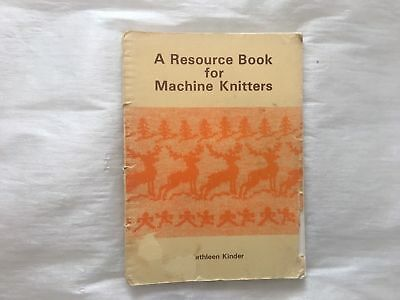 A Resource Book for Machine Knitters Kathleen Kinder