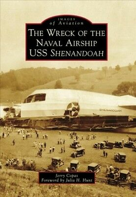 Wreck of the Naval Airship USS Shenandoah, Paperback by Copas, Jerry; Hunt, J...