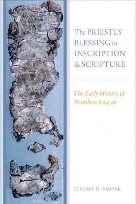 Priestly Blessing in Inscription and Scripture : The Early History of Numbers...