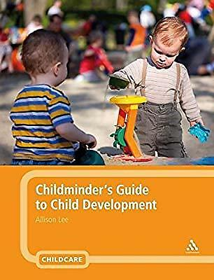 Childminders Guide to Child Development, Allison Lee, Used; Good Book