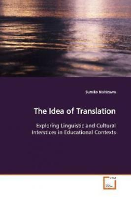 The Idea of Translation Exploring Linguistic and Cultural Interstices in Ed 7420