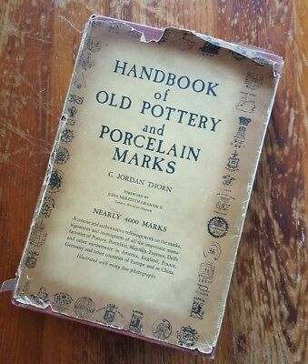 Handbook of Old Pottery and Porcelain Marks (1947) C. Jordan Thorn FREE SHIPPING