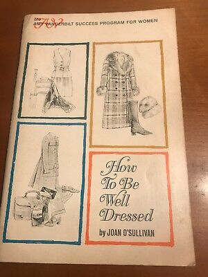 How To Be Well Dressed, Amy Vanderbilt Success Program, Joan O'Sullivan, 1969