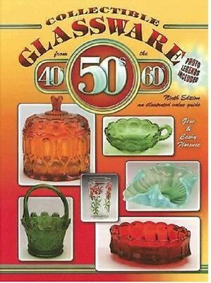 Collectible Glassware from the 40s, 50s and 60s by Cathy Florence and Gene Flore