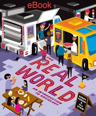 The Real World : An Introduction to Sociology by J. Stein and K. Ferris **eBook*