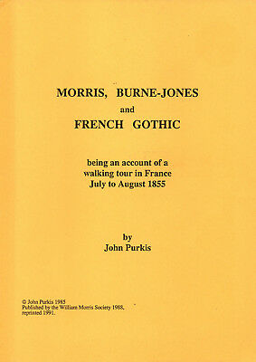 Morris, Burne-Jones & French Gothic by John Purkis (1991) William Morris Society