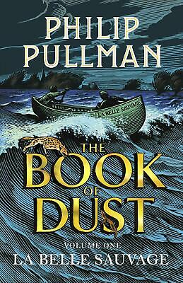 La Belle Sauvage: The Book of Dust Volume One by Philip Pullman Paperback Book F