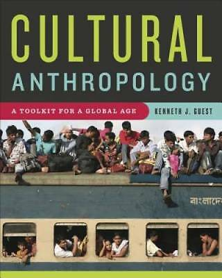 Cultural Anthropology A Reader For A Global Age By Kenneth J Guest