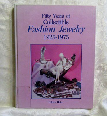 Fifty Years of Collectible Fashion Jewelry, 1925-1975 by Lillian Baker 1986 HB