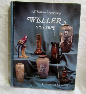 Collector's Encyclopedia of Weller Pottery by Bob and Sharon Huxford (1979)