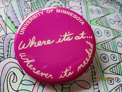 UNIVERSITY OF MINNESOTA Where Its at Wherever it's needed Collectors  Button Pin