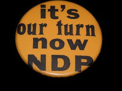 Vintage Pinback, IT'S OUR TIME NOW NDP, New Democratic Party, Canada, Politics