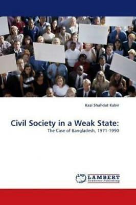 Civil Society in a Weak State: The Case of Bangladesh, 1971-1990 1146