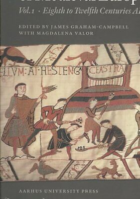 Archaeology of Medieval Europe : The Eighth to Twelfth Centuries AD, Paperbac...