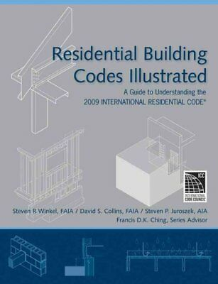 Residential Building Codes Illustrated : A Guide to Understanding the 2009 In...