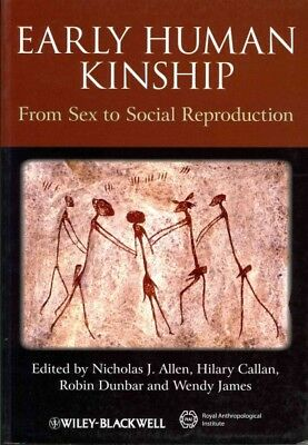 Early Human Kinship : From Sex to Social Reproduction, Paperback by Allen, Ni...
