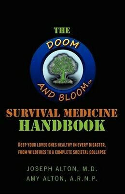 The Doom and Bloom(tm) Survival Medicine Handbook, Brand New, Free shipping i...