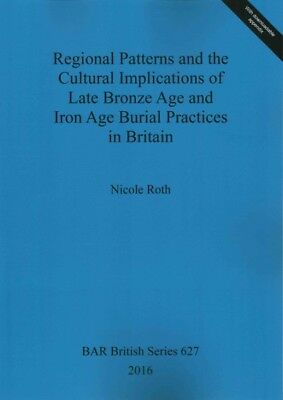 Regional Patterns and the Cultural Implications of Late Bronze Age and Iron A...