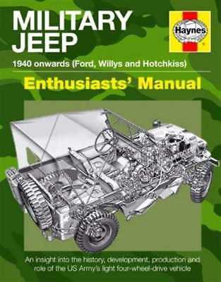 Military Jeep 1940 onwards Enthusiast's Manual (Ford, Willys and Hotchkiss M201)