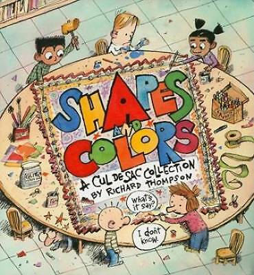 Shapes and Colors: A Cul de Sac Collection by Thompson, Richard