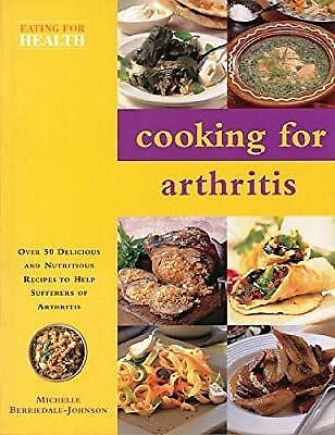 Cooking for Arthritis (Eating for Health), Berriedale-Johnson, Michelle, Used; G