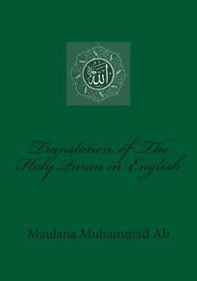 Translation of the Holy Quran in English, Paperback by Ali, Maulana Muhammad,...