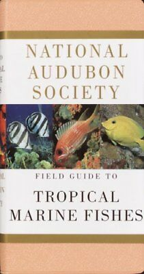 National Audubon Society Field Guide to Tropical Marine Fishes : Of the Carib...