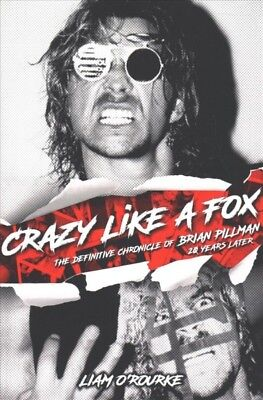 Crazy Like a Fox : The Definitive Chronicle of Brian Pillman 20 Years Later, ...