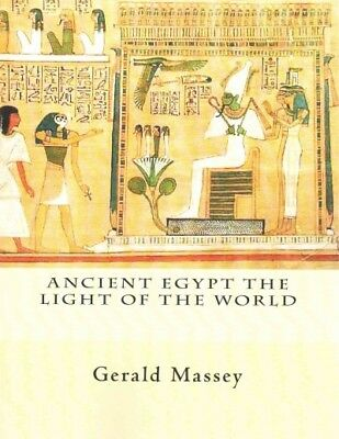 Ancient Egypt the Light of the World, Paperback by Massey, Gerald, ISBN 14611...