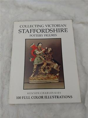 Collecting Victorian Staffordshire Pottery Figures by Kenyon C. Kies (1990, PB)