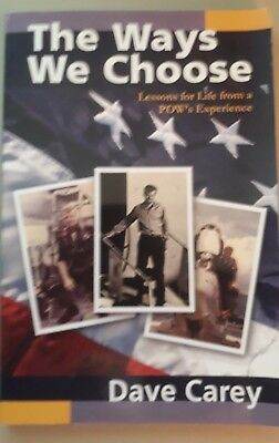 """The Ways We Choose"" Lessons for Life From a POW's Experience, Signed."