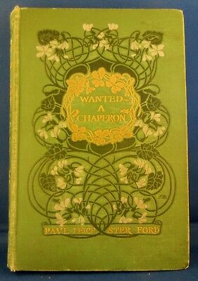 Wanted A Chaperon Paul Leicester Ford 1902 HC Book Howard Chandler Christy 1stEd