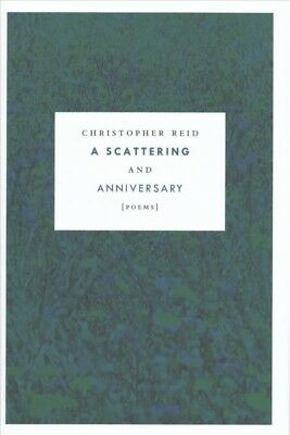 Scattering and Anniversary : Poems, Hardcover by Reid, Christopher, ISBN 0374...