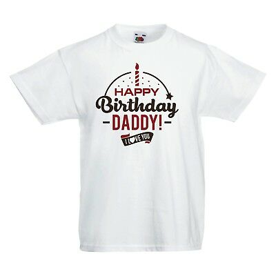 HAPPY Birthday DADDY! I LOVE YOU Baby T-shirt Tees Funny Printed for Boys Girls