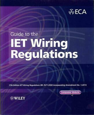 Guide to the IET Wiring Regulations: IET Wiring Regulations (BS 7671:2008 incorp