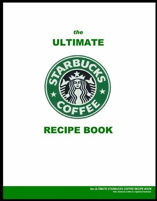 Ultimate STARBUCKS Recipes eBook PDF Coffee Espresso Frappuccino Pastry Desserts