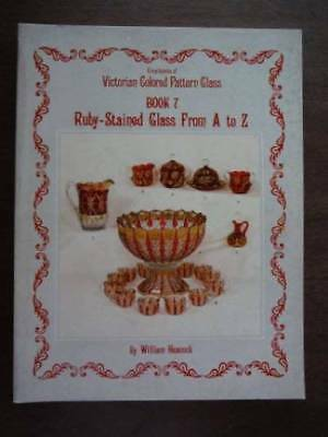 Encyclopedia of Victorian Colored Pattern Glass, Book 7: Ruby-Stained Glass From
