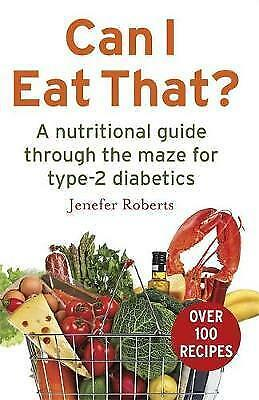 Can I Eat That? Nutritional guide for type-2 diabetics type 2 diabetes-recipes