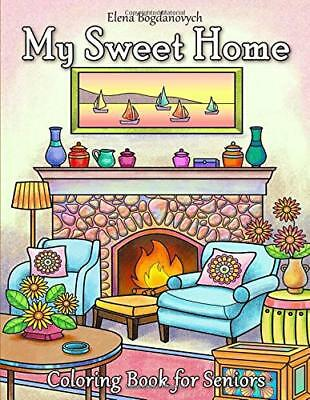 My Sweet Home Coloring Book for Seniors (Paperback – Large Print, 2018) b