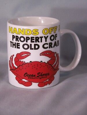 "HANDS OFF! Property Of The Old Crab coffee cup approx 3.8"" tall Ocean Shores, WA"