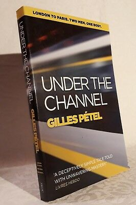 80beed400b1dbc Gilles Pétel UNDER THE CHANNEL (London To Paris, two Men, One Body.