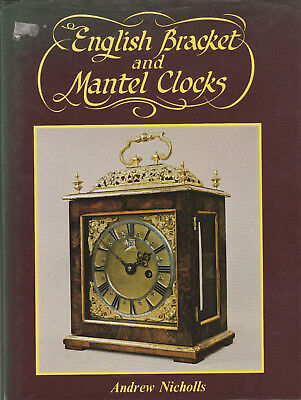 English Bracket And Mantel Clocks By Andrew Nicholls - 1982 Hb Dj Not Clipped