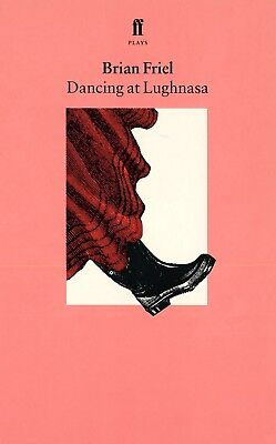 Dancing at Lughnasa Paperback – 21 May 1990 by Brian Friel
