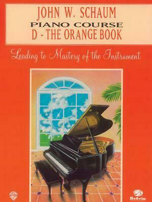 John W. Schaum Piano Course: D: The Orange Book by John W. Schaum (English) Pape