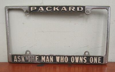 "Vintage Packard License Plate Holder ""Ask The Man Eho Owns One"""