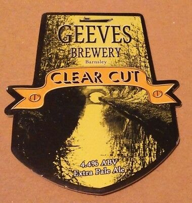 Beer pump clip badge front GEEVES brewery CLEAR CUT cask ale Yorkshire