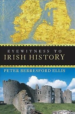 Eyewitness to Irish History, Paperback by Ellis, Peter Berresford