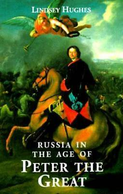 Russia in the Age of Peter the Great by Hughes, Dr. Lindsey