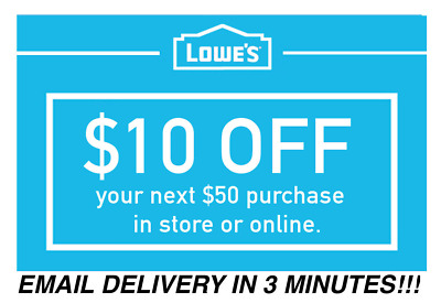 Three (3x) Lowes $10 OFF $50 InStore & Online 3Coupons-Fast Delivery- Exp 8/22